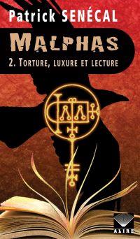Malphas 2. Torture, luxure et lecture