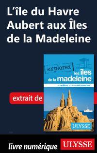 L'île du Havre Aubert aux Î...