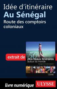 Idée d'itinéraire au Sénégal - Route des comptoirs coloniaux