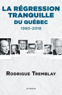 La régression tranquille du Québec - 1980-2018