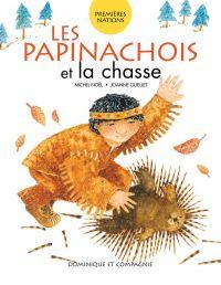 Les Papinachois et la chasse