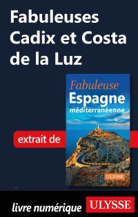 Fabuleuses Cadix et Costa de la Luz