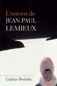 Image de couverture (L'univers de Jean Paul Lemieux)