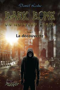 Dark Bone Tome 1: Un nouvea...