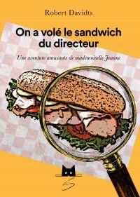 Image de couverture (On a volé le sandwich du directeur)