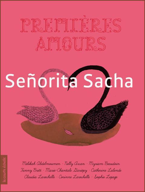 Senorita Sacha, Premières amours