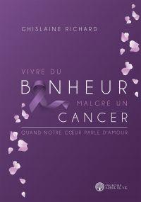 Vivre du bonheur malgré un cancer
