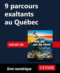 9 parcours exaltants au Québec