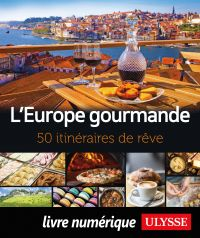 L'Europe gourmande - 50 iti...