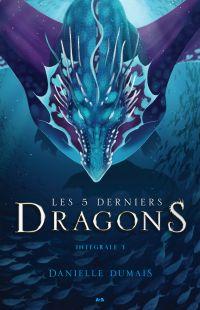 Les 5 derniers dragons - Intégrale 3 (Tome 5 et 6)