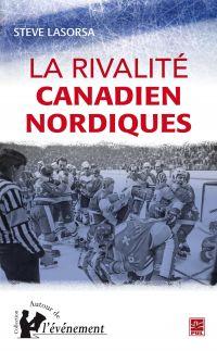 La rivalité Canadien Nordique