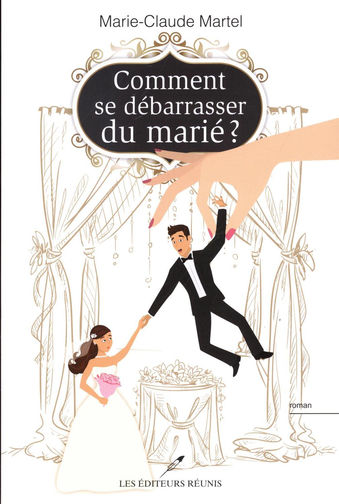Comment se débarrasser du marié ?