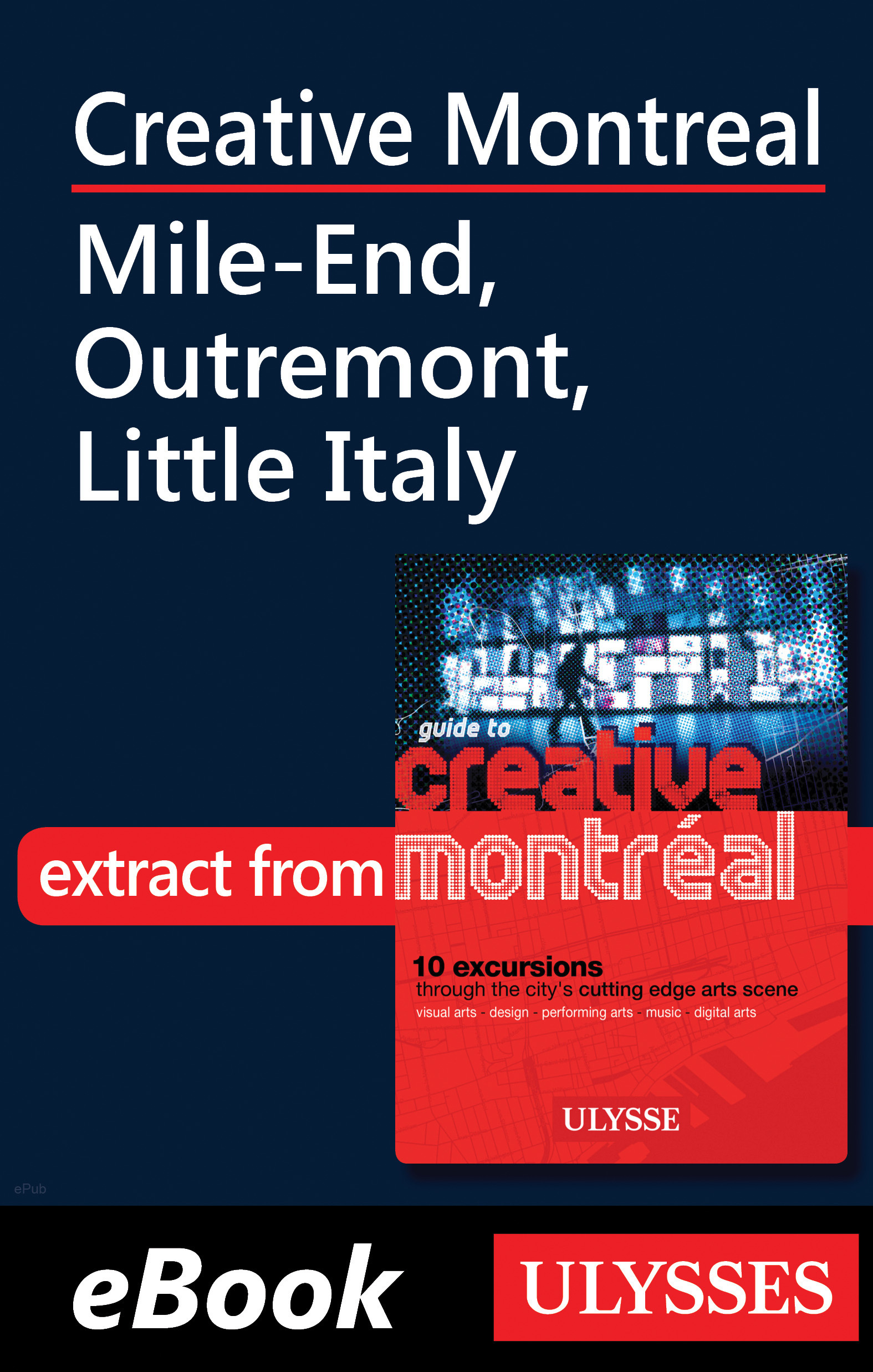Creative Montreal - Mile-End, Outremont, Little Italy