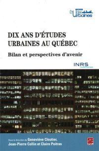 Dix ans d'études urbaines au Québec