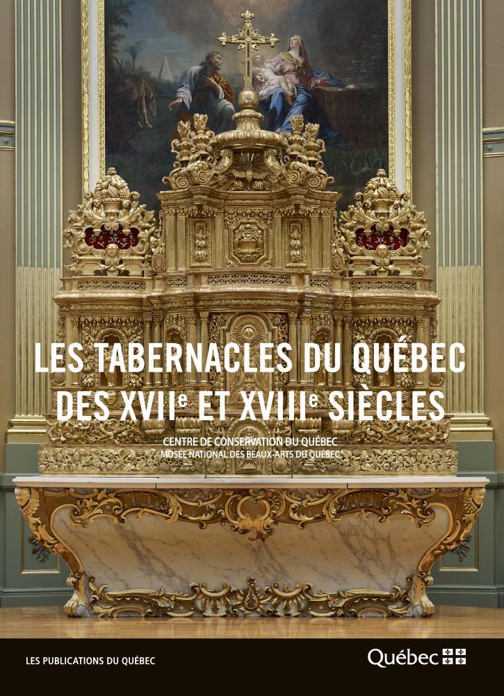 Les tabernacles du Québec des XVIIe et XVIIIe siècles
