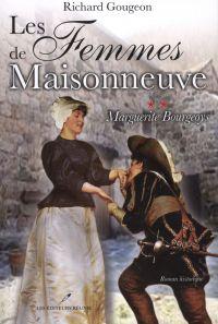Les femmes de Maisonneuve  2 : Marguerite Bourgeoys
