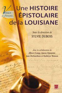Une histoire épistolaire de la Louisiane