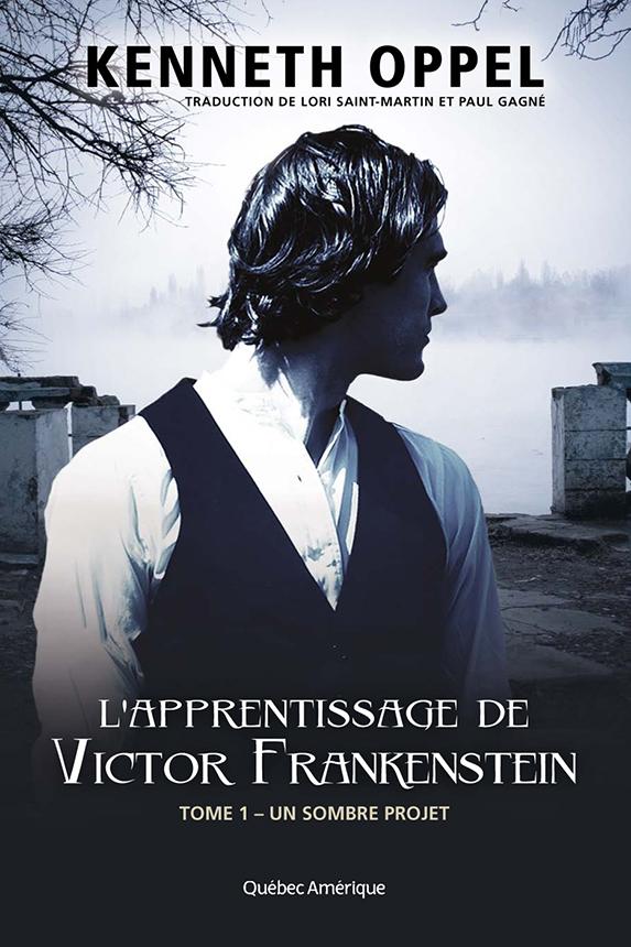 L'Apprentissage de Victor Frankenstein, Tome 1 – Un sombre projet