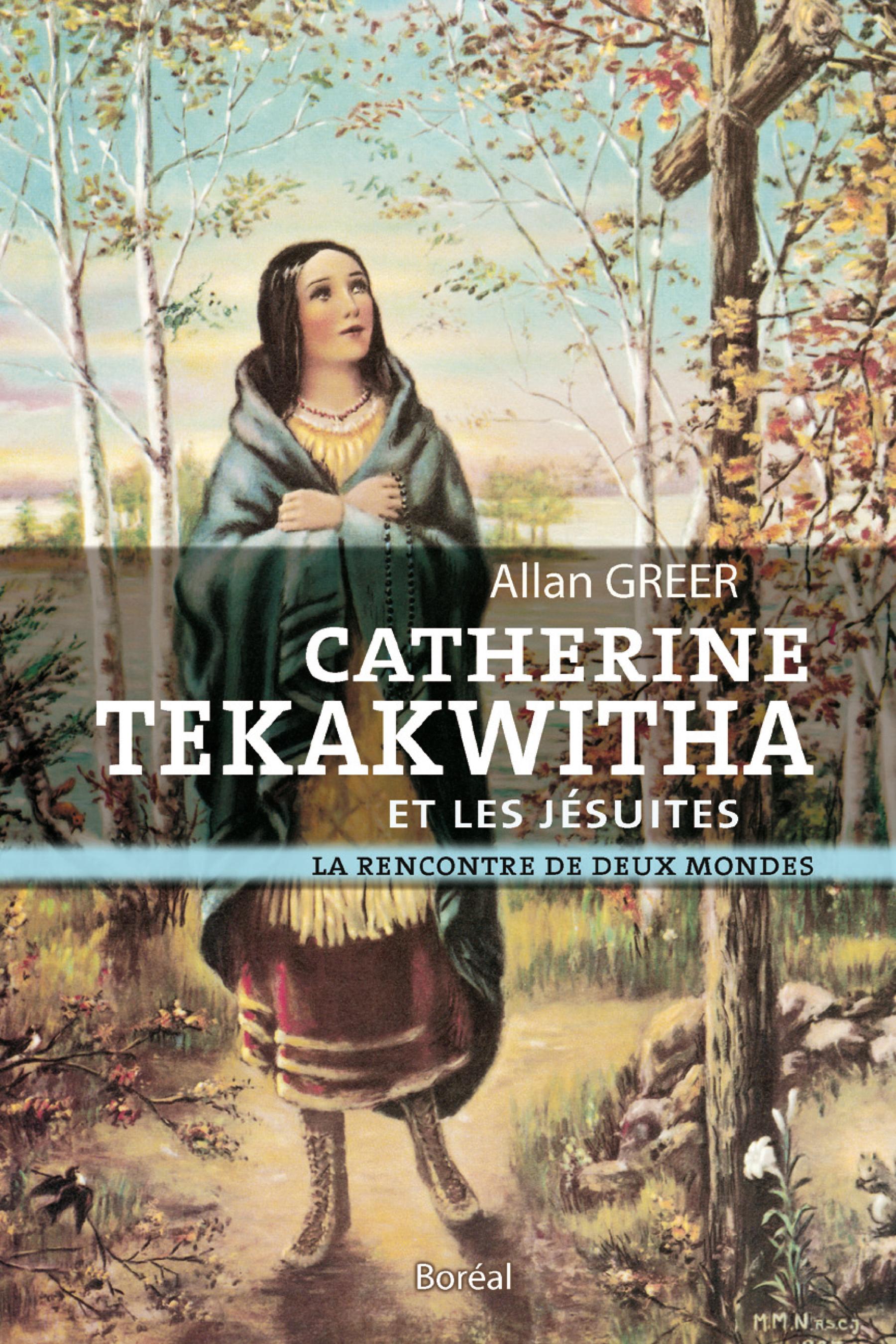 Catherine Tekakwitha et les...