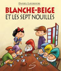Image de couverture (Blanche-Beige et les sept nouilles)