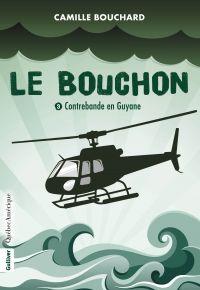 Le Bouchon - Contrebande en...