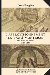 Approvisionnement en eau à Montréal (L')