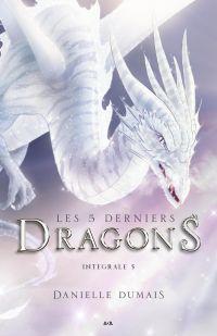 Les 5 derniers dragons - Intégrale 5 (Tome 9 et 10)