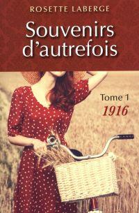 Souvenirs d'autrefois 01 : 1916
