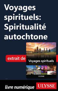 Voyages spirituels: Spiritualité autochtone