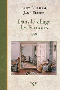 Image de couverture (Dans le sillage des Patriotes, 1838)