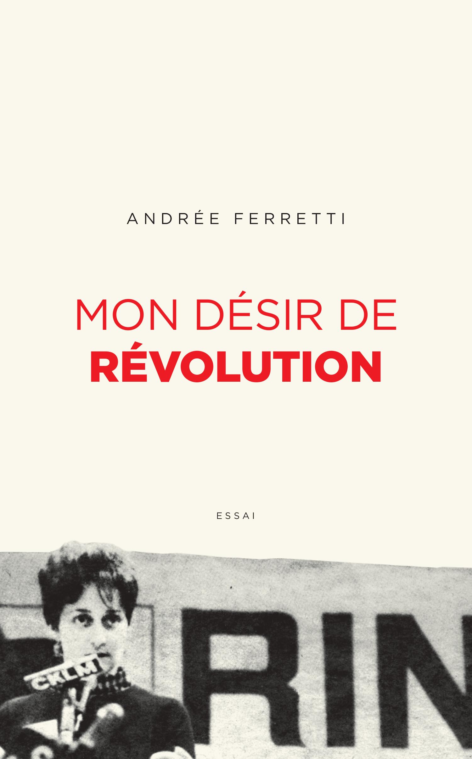 Mon désir de révolution