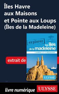 Îles Havre aux Maisons et P...