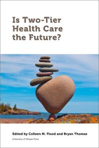 Is Two-Tier Health Care the...