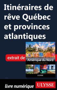 Itinéraires de rêve Québec ...