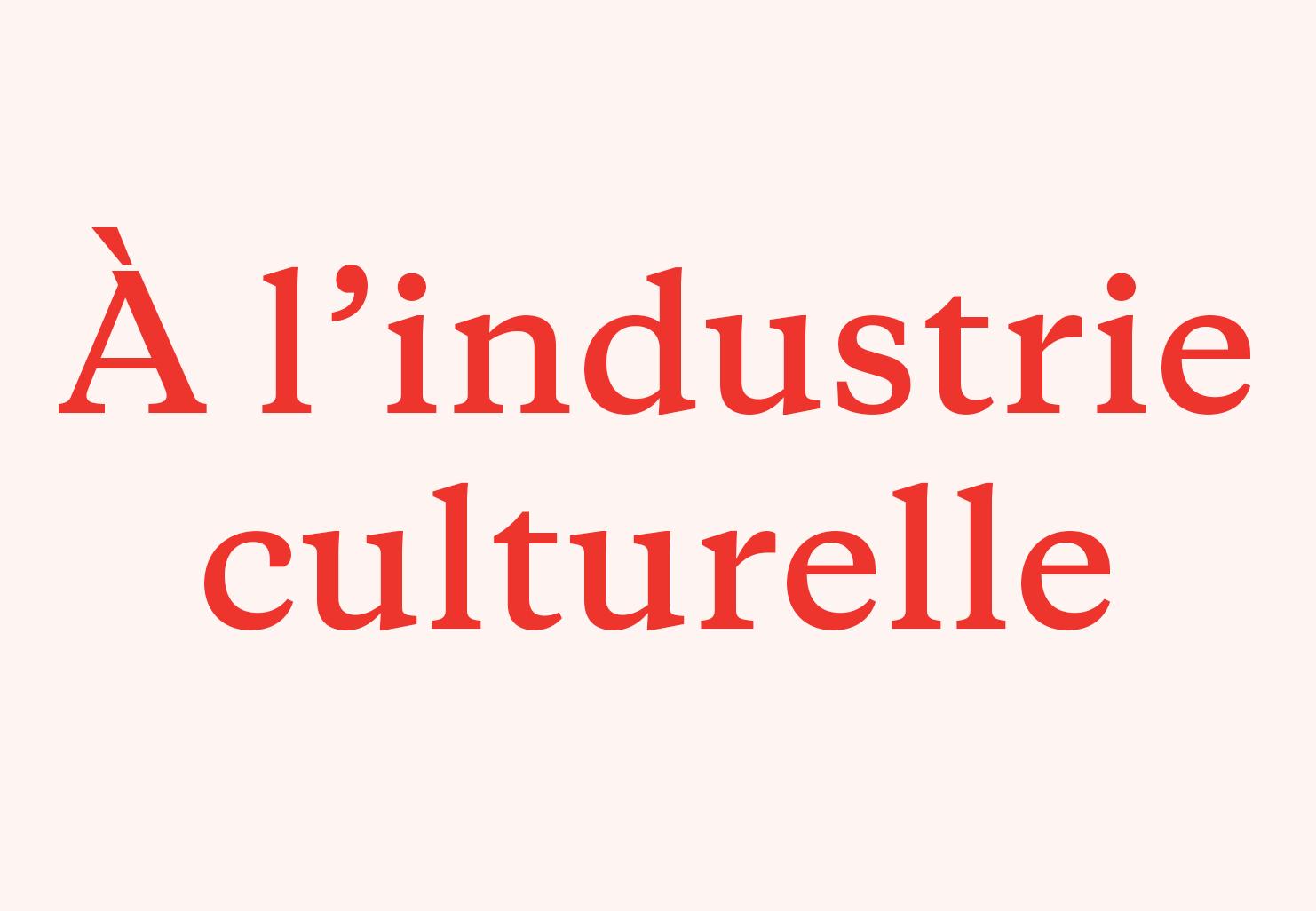 Lettre ouverte - À l'industrie culturelle
