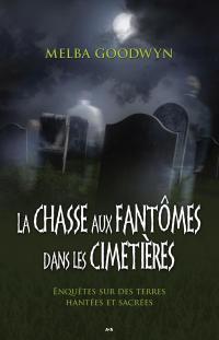 La chasse aux fantômes dans les cimetières