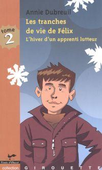 Image de couverture (Les tranches de vie de Félix 2 : L'hiver d'un apprenti lutte)