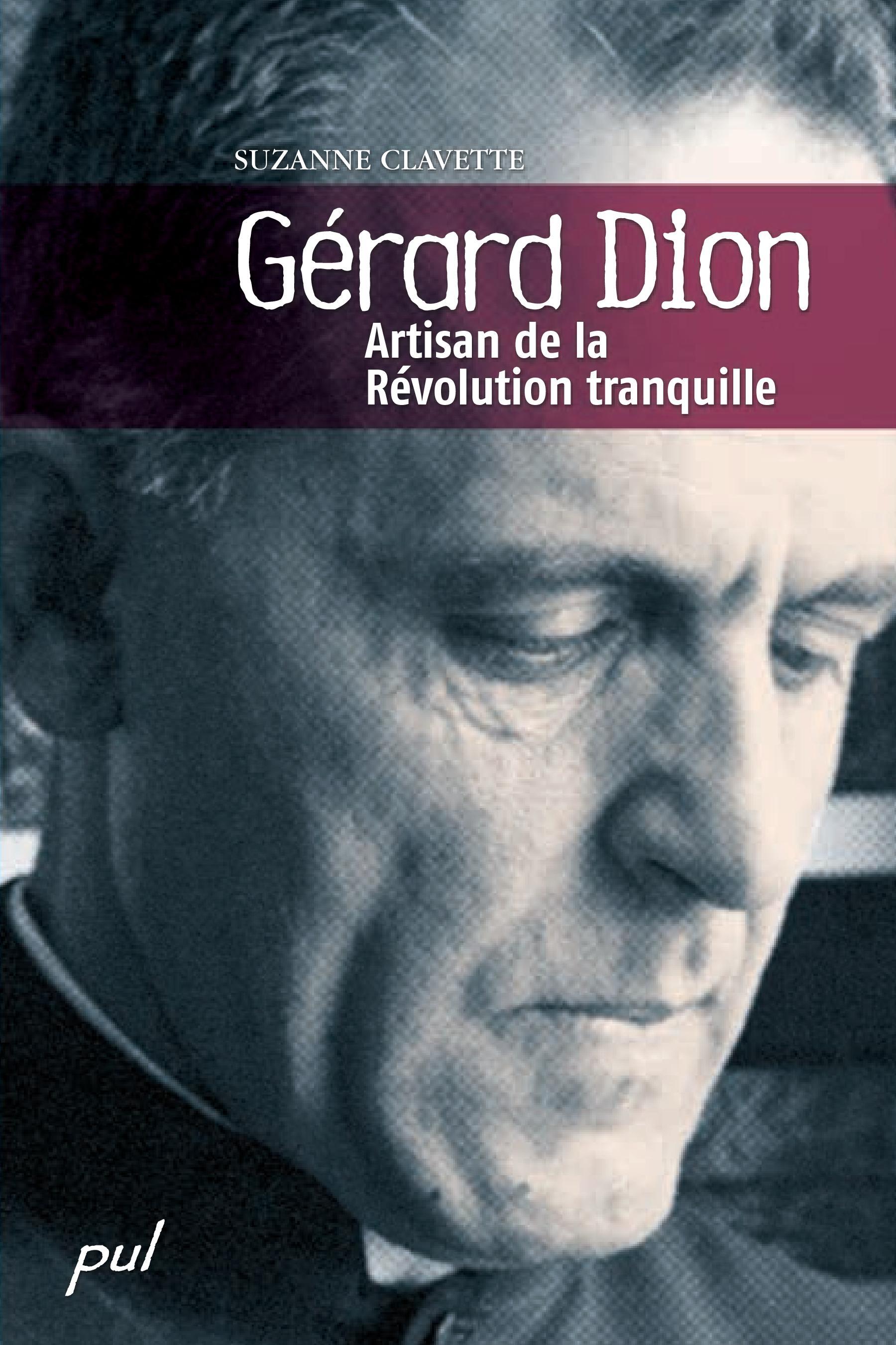 Gérard Dion : artisan de la Révolution tranquille