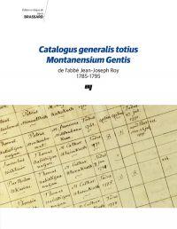 Catalogus generalis totius Montanensium Gentis de l'abbé Jean-Joseph Roy 1785-1795
