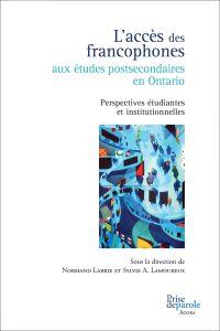 L'accès des francophones aux études postsecondaires en Ontario