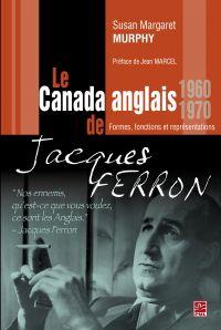 Le Canada anglais de Jacques Ferron