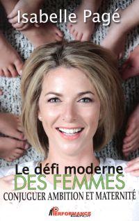 Le défi moderne des femmes  Conjuguer ambition et maternité