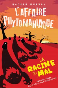 L'affaire phytomaniaque - L...