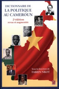 Dictionnaire de la politique au Cameroun 2e édition