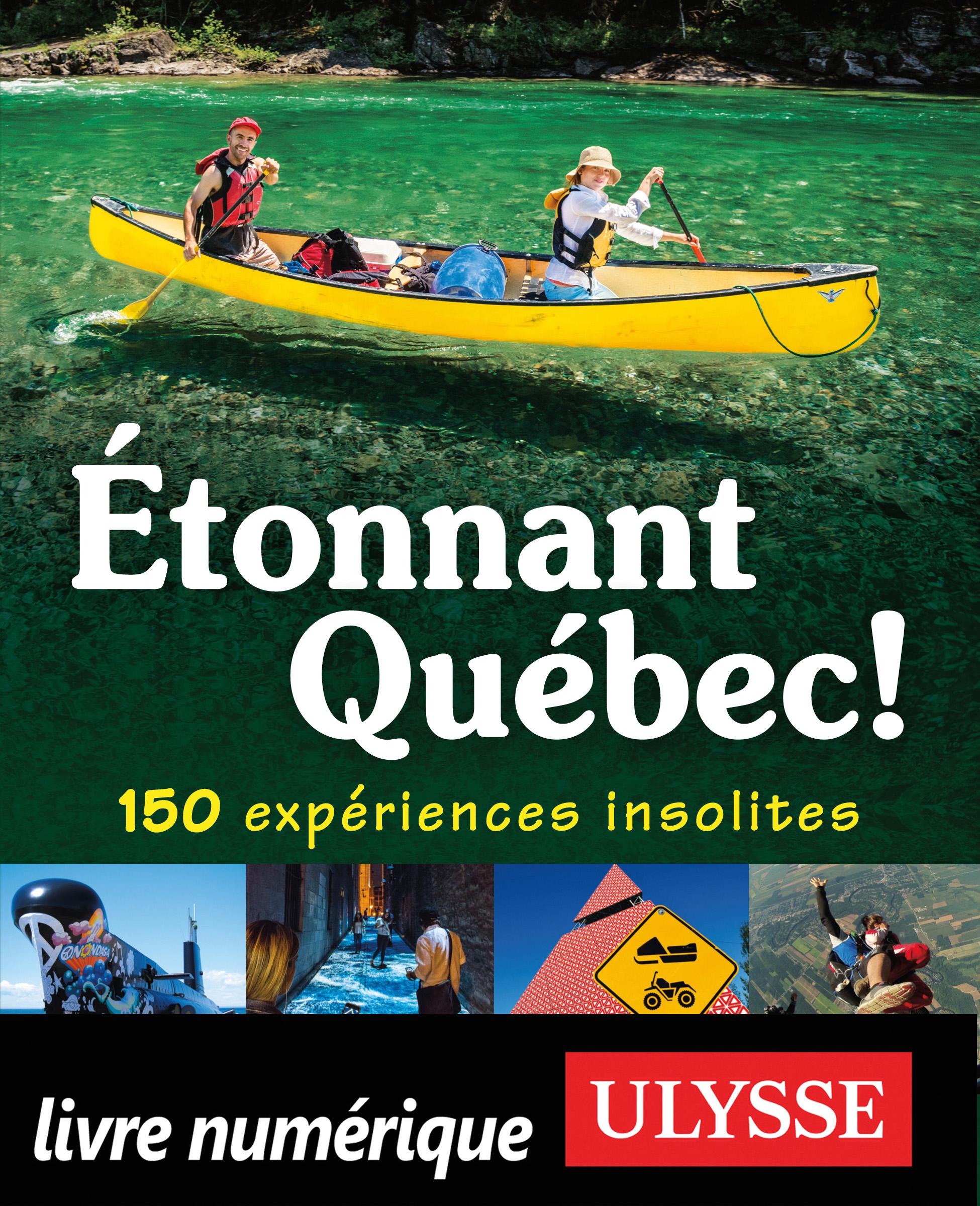 Étonnant Québec! 150 expéri...