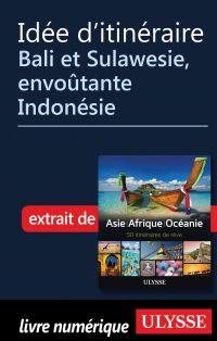 Idée d'itinéraire - Bali et...