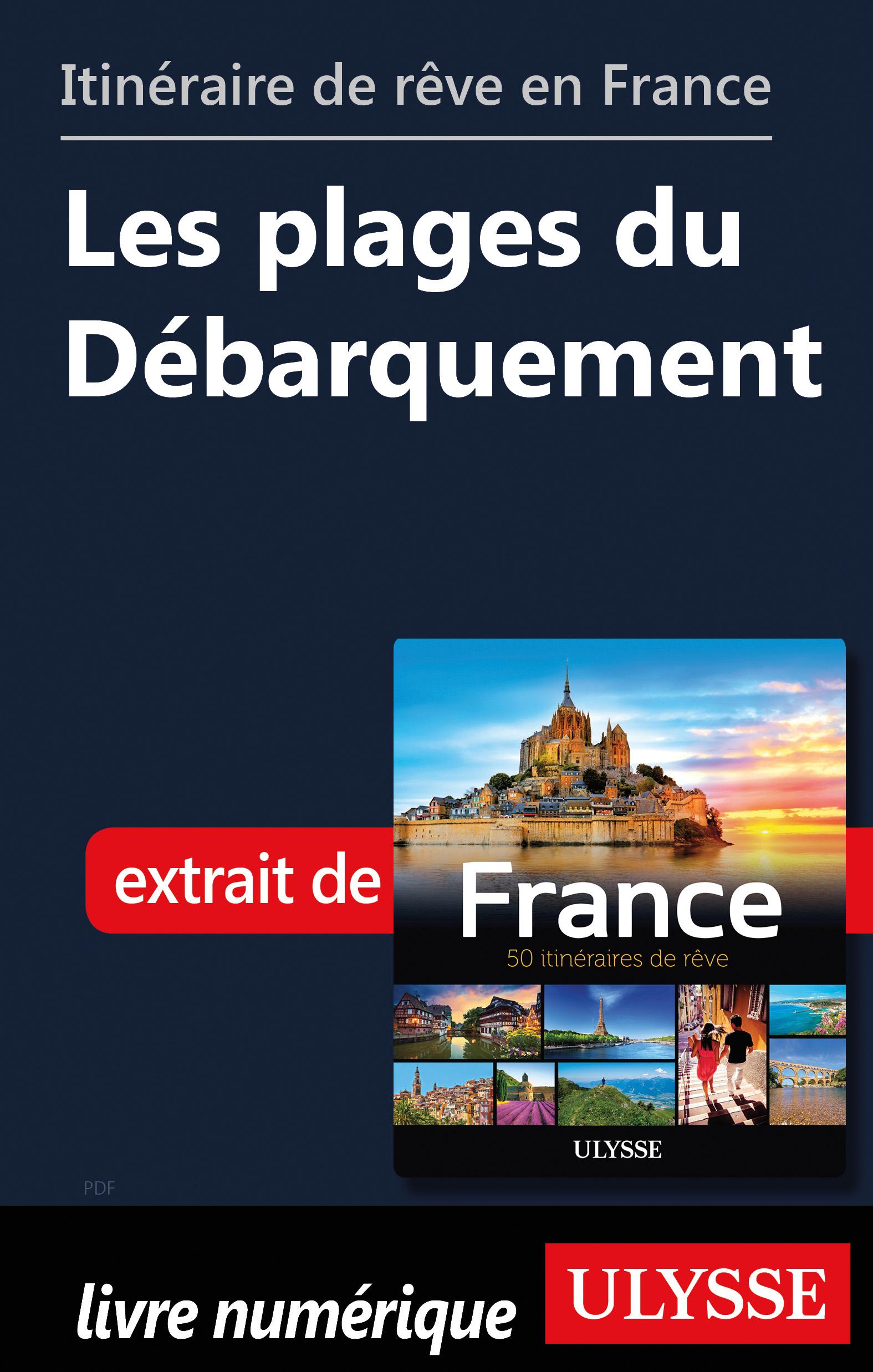 Itinéraire de rêve en France - Les plages du Débarquement