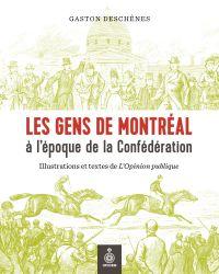 Les Gens de Montréal à l'époque de la Confédération