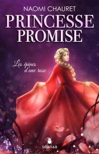 Princesse promise - Les épi...