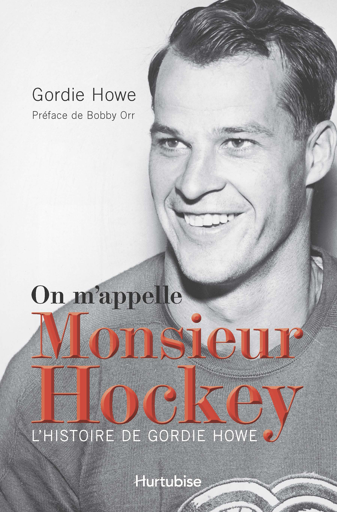 On m'appelle Monsieur Hockey, L'histoire de Gordie Howe